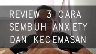 REVIEW 3 CARA SEMBUH DARI ANXIETY dan GERD KECEMASAN TAKUT MATI, KENAPA KEDOKTER GAK SEMBUH