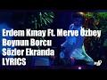 Erdem Kınay Ft. Merve Özbey - Boynun Borcu  (Lyrics) Sözler Ekranda mp3 indir