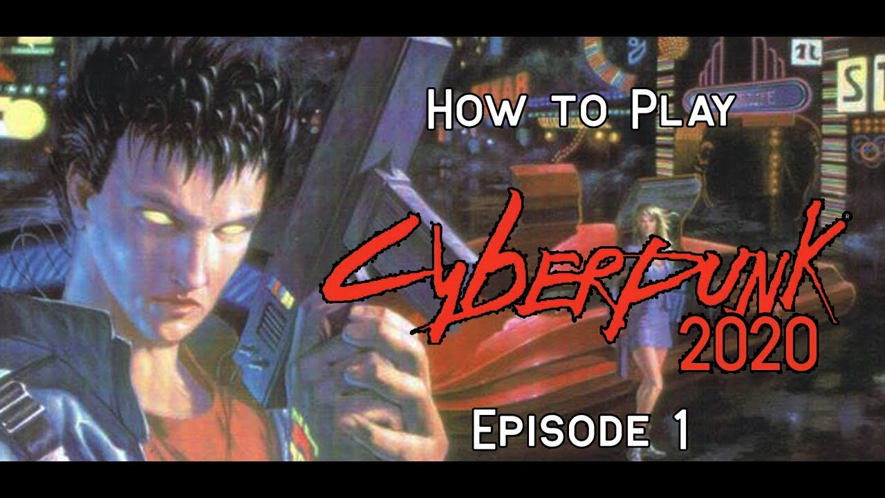 How to Play: Cyberpunk 2020: Episode 1 - YouTube