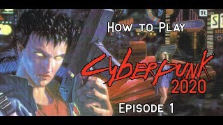 How to Play: Cyberpunk 2020: Episode 1