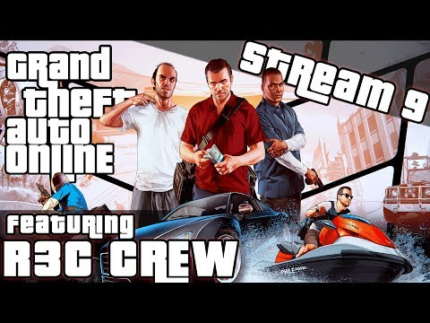 GTA V Adventures Livestream #9 w/R3C Crew- Bankrupt Stream