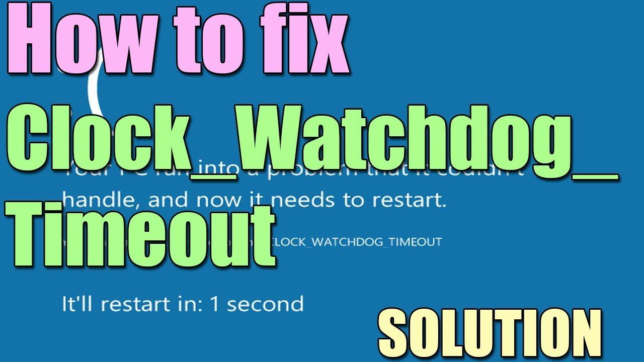 windows 10 watchdog timeout