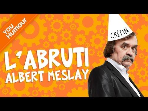 ALBERT MESLAY - L'abruti