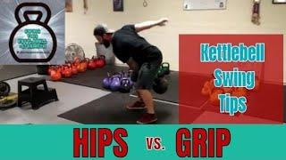 HIP Vs GRIP in the Kettlebell Swing !