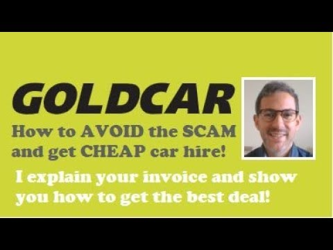 Goldcar Scams And The Goldcar Invoice - What Are Those Charges? What Is Fianza Tarjeta?!