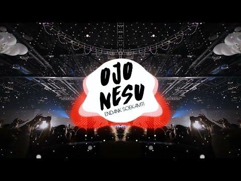 Ojo Nesu - Endank Soekamti [ Ferdyrhd Trap Remix ] #SOEKAMTIKARAOKE