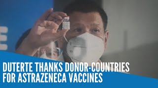 Duterte thanks donor-countries for AstraZeneca vaccines