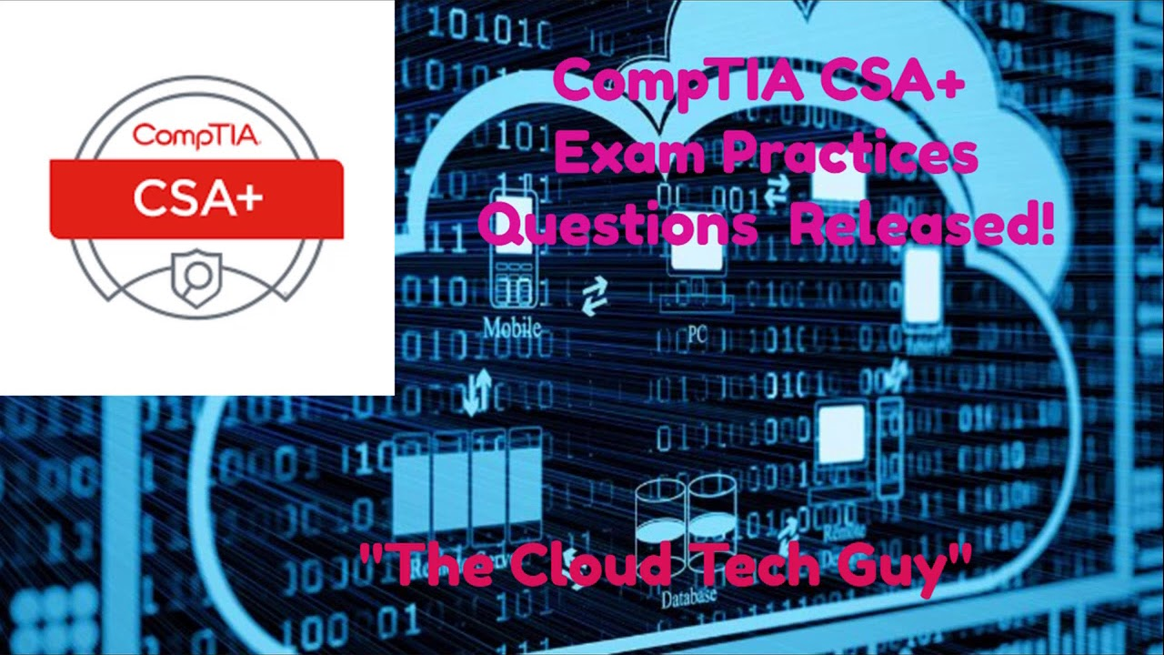 Comptia Cybersecurity Analyst (CSA+) Exam Dump Questions (Practice Exams)
