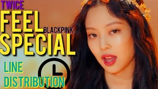 How would BLACKPINK sing FEEL SPECIAL - TWICE ☆Line Distribution☆