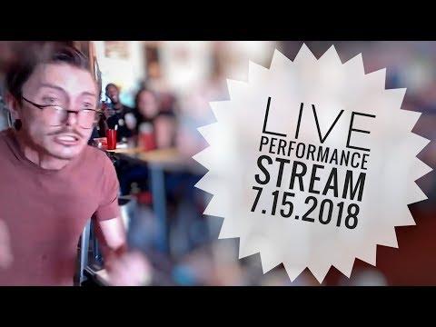 LIVE PERFORMANCE STREAM 7.15.2018