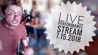 LIVE PERFORMANCE STREAM 7.15.2018