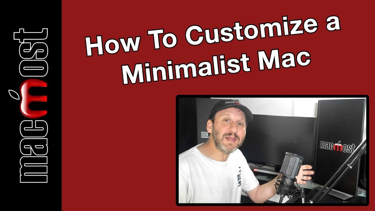 How To Customize a Minimalist Mac