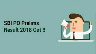 SBI PO Prelims Revised Result 2018 Out | Check Now!!