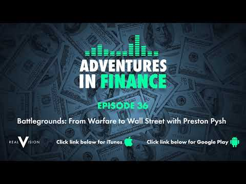 Adventures in Finance Episode 36 - Battlegrounds: From Warfare to Wall Street with Preston Pysh