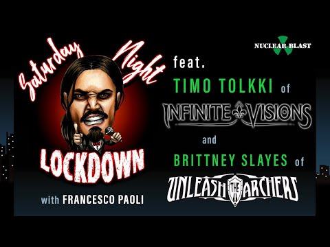 Saturday Night Lockdown Ep #14: Francesco w/ Timo (INFINITE VISIONS), Brittney (UNLEASH THE ARCHERS)