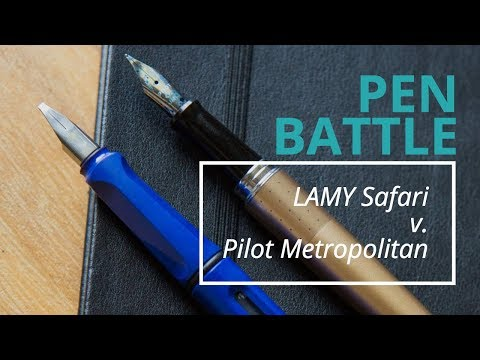 Pen Battle: LAMY Safari v. Pilot Metropolitan
