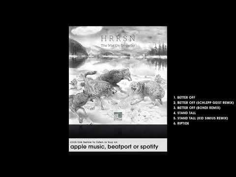 HRRSN - Better Of (BONDI Remix) [Stil vor Talent]
