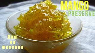 Aam Ka Murraba | Mango Preserve Recipe | Hindi Recipe with English subtitles- आम का मुरब्बा
