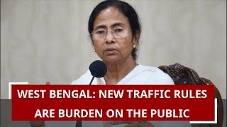 West Bengal: New traffic rules are burden on the public