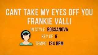 Download lagu Can't Take My Eyes Off You - Bossanova Female Backing Track