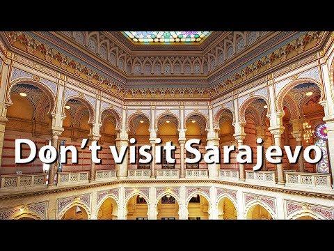 Don't visit Sarajevo