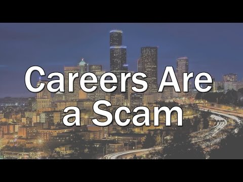 Careers are a Scam