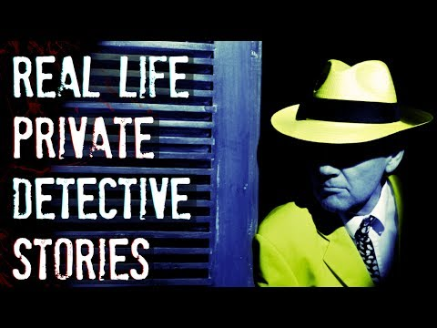 3 Disturbing TRUE Private Detective Stories