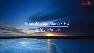 Style Voice - Boasama Sai Marsak Ho ( Video Lirik )