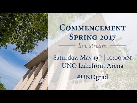 University of New Orleans Spring Commencement 2017