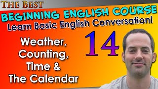 014 - Weather, Counting, Time & The Calendar - Beginning English Lesson - Basic English Grammar