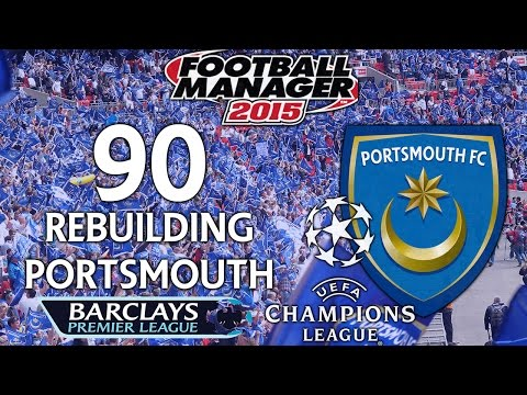Rebuilding Portsmouth - Ep.90 Champions League Time! (Basel) | Football Manager 2015