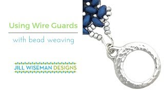 Using Wire Guardians with Bead Weaving