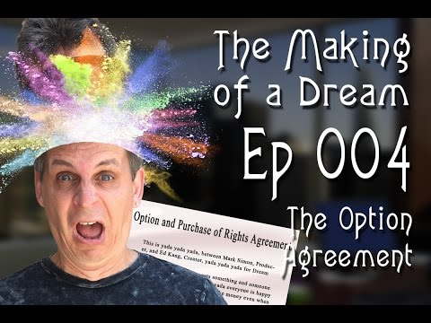 Making of a Dream - Episode 004 - The Option Agreement