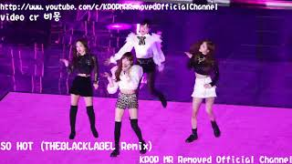 Mr Removed 171225 Blackpink So Hot.mp3