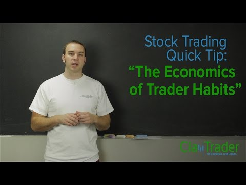 Stock Trading Quick Tip: The Economics of Trader Habits