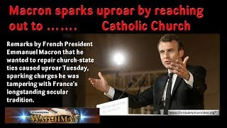 Macron sparks uproar by reaching out to Catholic Church News Report...