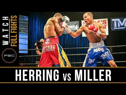 Herring vs  Miller FULL FIGHT: August 22, 2017 - PBC on FS1