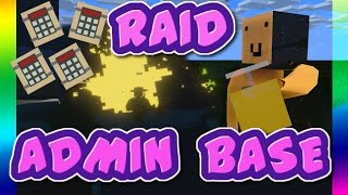 Raiding ADMIN'S BASE!(Owner's Base) - Unturned