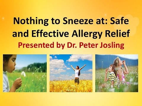 Nothing to Sneeze at Safe and Effective Allergy Relief presented by Dr. Peter Josling - 6/9/2016