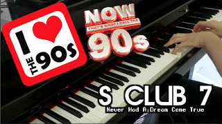 S Club 7 - Never Had A Dream Come True | Piano Version