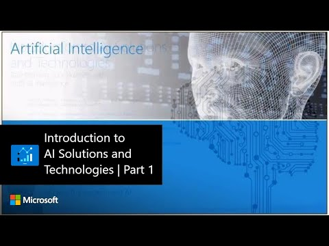 Introduction to AI Solutions and Technologies | Part 1