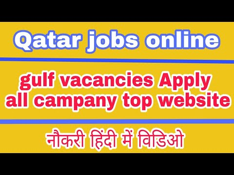 jobs in qatar vacancies gulf new abroad job hindi top high salary job campany 2018 online