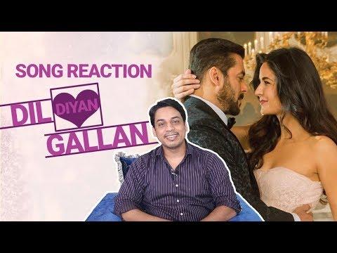 Dil Diyan Gallan Song | Tiger Zinda Hai | Reaction | Salman Khan | Katrina Kaif | Atif Aslam