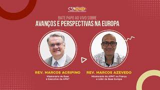 Avanços e Perspectivas na Europa com o Rev. Marcos Agripino e Rev. Marcos Azevedo