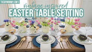 EASTER TABLE SETTING | Vintage Inspired | Spring DIY & Decor Challenge