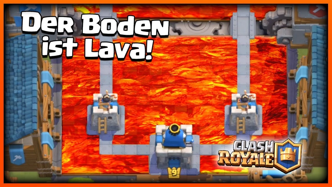 Der boden ist lava challenge in clash royale clash for Boden ist lava