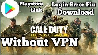 Call of duty legends of war without vpn login error fix download