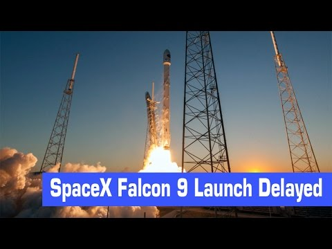 SpaceX Flight Delayed Because Of Bad Weather