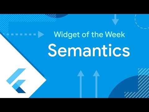 Semantics (Flutter Widget of the Week)