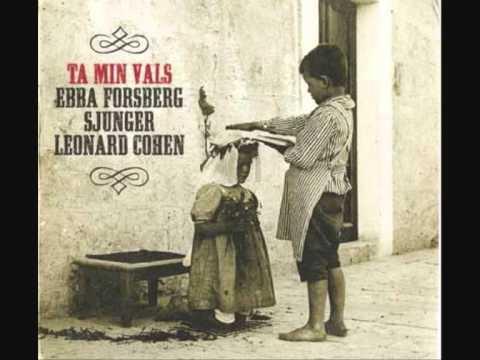 Ebba Forsberg - Ta Min Vals (Take This Waltz)